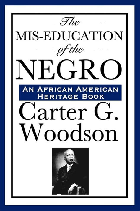 the mis education of the negro books the mis education of the negro ebook by g woodson