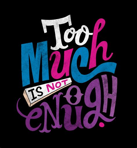 too much and not too much is not enough piascik