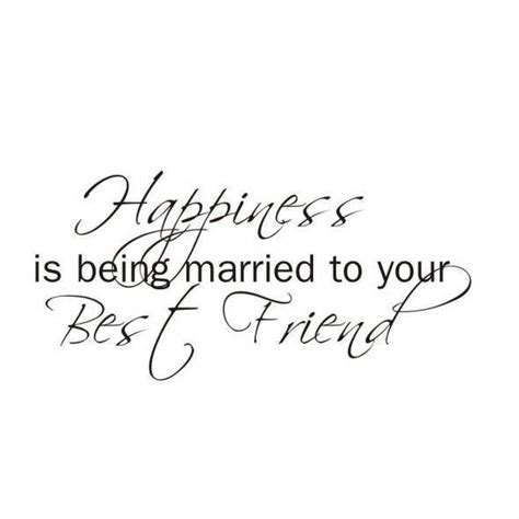 Quotes About Getting Married To My Best Friend   Love