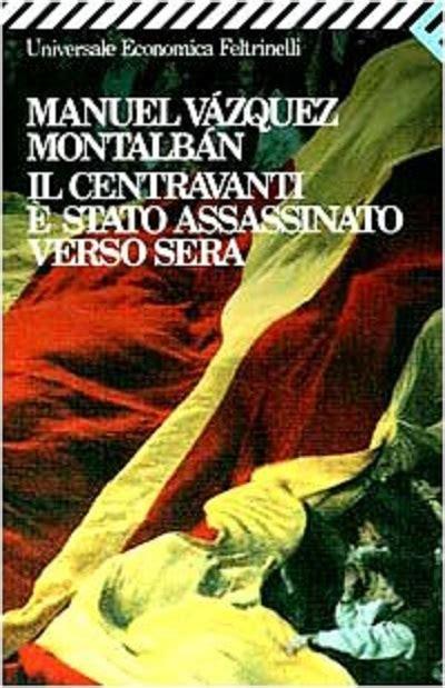 libro off side pepe carvalho pepe carvalho il centravanti 232 stato assassinato verso sera