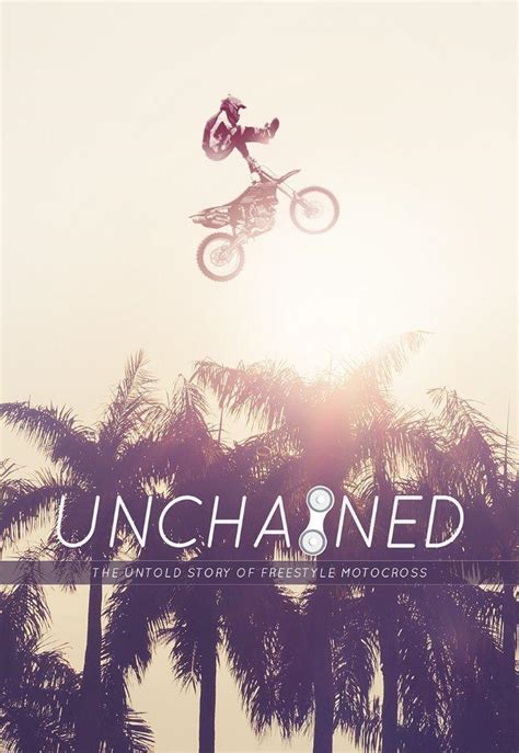 freestyle motocross movies unchained the untold story of freestyle motocross watch