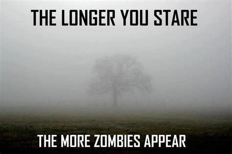 Zombie Meme - the longer you stare the more zombies zombie meme picsmine