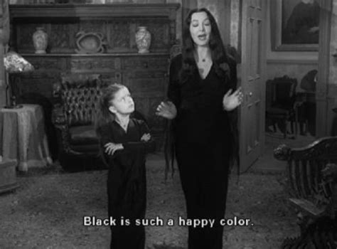 what is a happy color quot black is such a happy color quot morticia