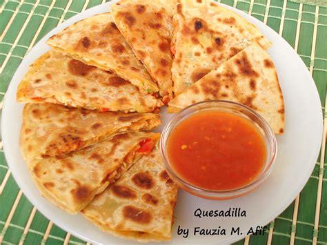 Fauzia Kitchen quesadilla fauzia s kitchen