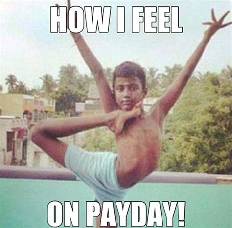 Payday Meme - 12 hilariously accurate payday images we can all identify with