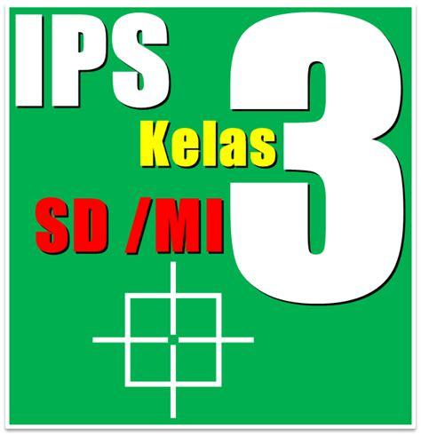 Aktif Belajar Ips Untuk Kelas Iv 4 Sd Dan Mi buku bse ips sd kelas 3