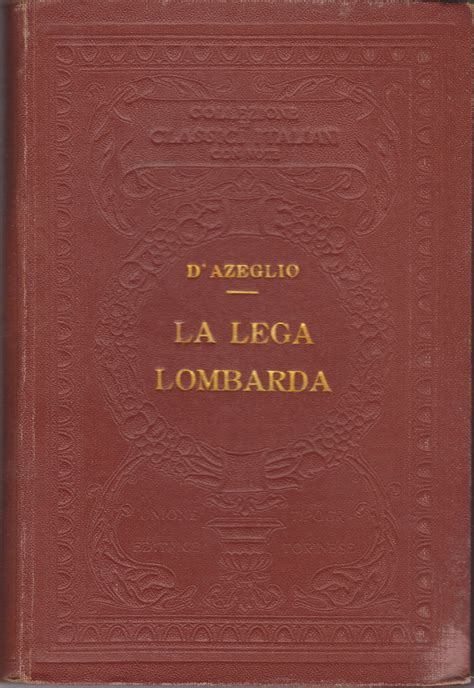 utet sede d azeglio massimo la lega lombarda classici italiani