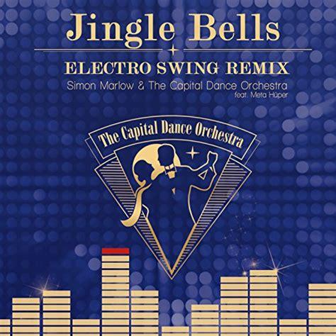 jingle bells swing jingle bells electro swing remix by simon marlow the