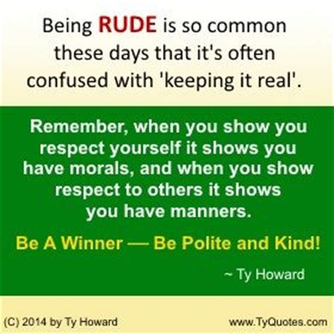 quotes on respect. quotes on being rude. rudeness