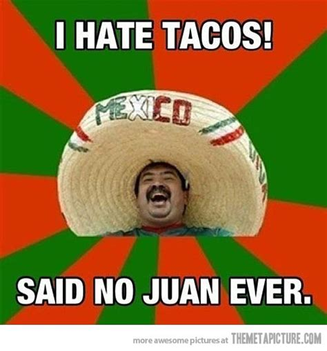 Taco Memes - i hate tacos the meta picture