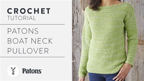 crochet boat neck sweater pattern how to crochet a sweater patons boat neck pullover youtube