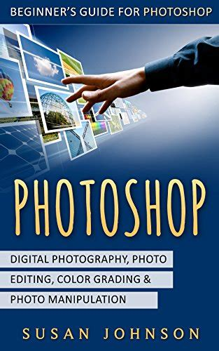 manipulation beginner s guide to learn and develop the of manipulation books photoshop beginner s guide for photoshop digital