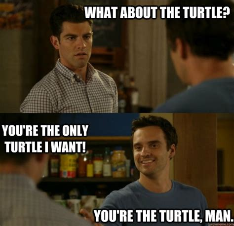 New Girl Meme - new girl nicks turtle memes quickmeme