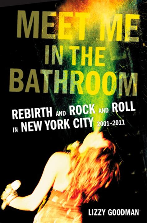 meet me at the bathroom book review meet me in the bathroom is a cocaine filled look back at new york s