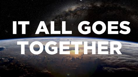 Goes It Or It it all goes together alan watts