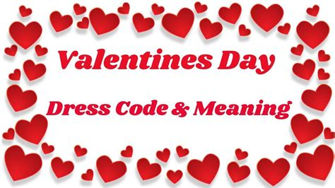 s day meaning valentines day 2018 dress code and their meaning