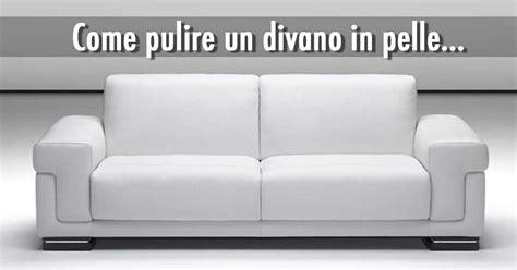 Pulire Divano In Pelle by Come Pulire Un Divano In Pelle Qualche Idea Semplice E