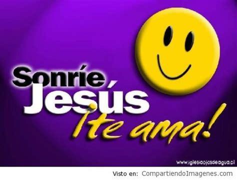 imagenes de sonrie que jesus te ama sonrie que cristo te ama d imagenes cristianas para
