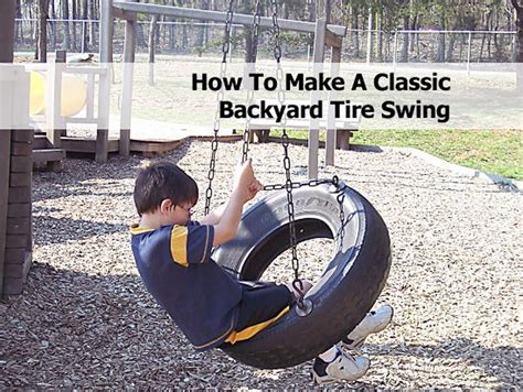 how do you make a tire swing how to make a classic backyard tire swing
