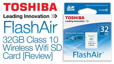 Termurah Toshiba Flash Air Wireless Sd Card Class 10 32gb Sd toshiba flashair 32gb class 10 wireless wifi sd card review