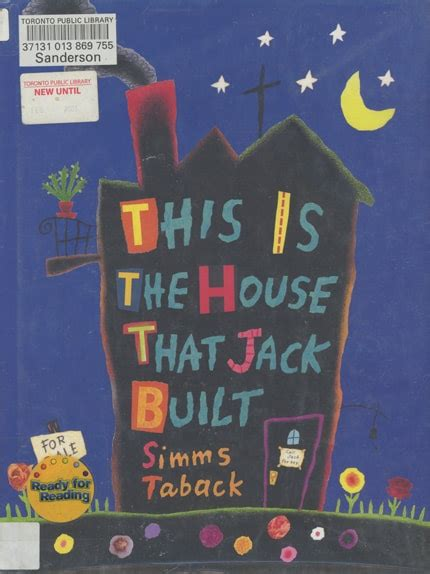 the house that jack built this is the house that jack built thao lam