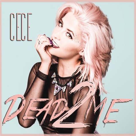 Cece Me 2 by Cece Frey S Debut Single Quot Dead 2 Me Quot Sounds Like A Pop Hit