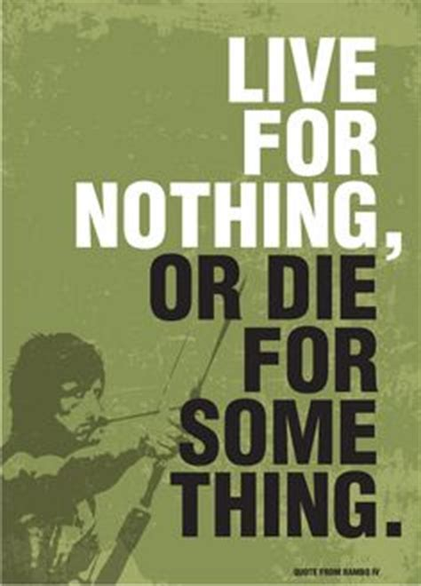 live for nothing or die for something wallpaper rambo 2 quotes quotesgram