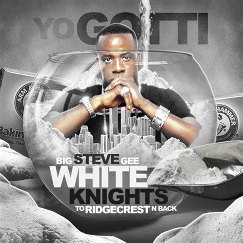 Yo Gotti Live From The Kitchen Album Zip by Yo Gotti White Knights To Ridgecrest N Back