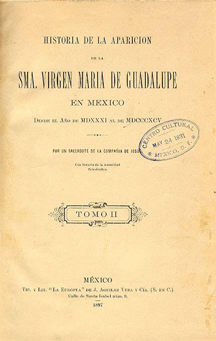 libro la virgen de los historia de la aparici 243 n de la sma virgen mar 237 a de guadalupe en m 233 xico desde el a 241 o de mdxxxi