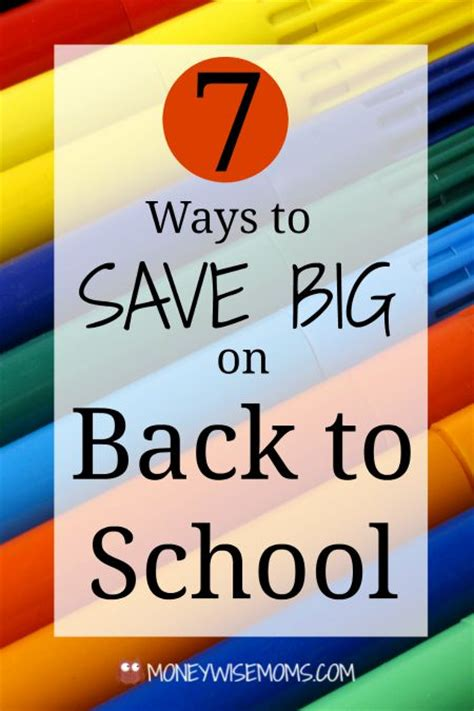 7 Ways To Your Money Big Time by 7 Ways To Save Big On Back To School Moneywise