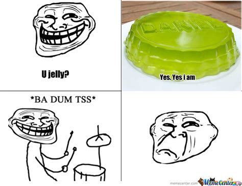 Jelly Meme - u jelly by saaxxi meme center