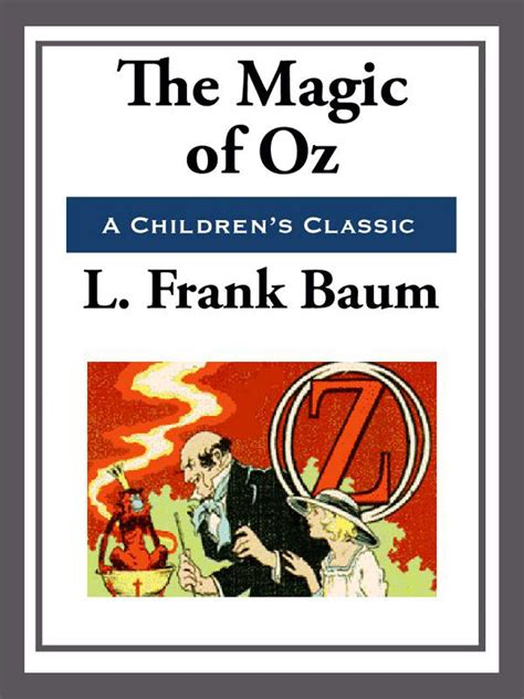 Author Of And The Magic L by The Magic Of Oz Ebook By L Frank Baum Official