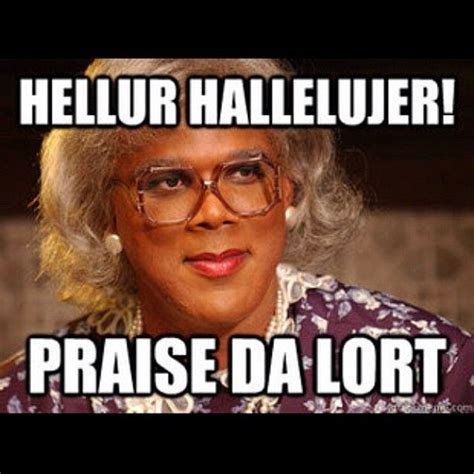 Tyler Perry Memes - 10 best madea images on pinterest madea funny quotes