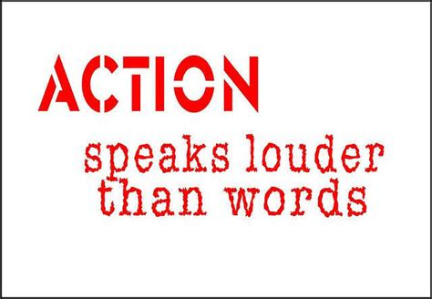 Actions Speak Louder Than Words Essay by Actions Speak Louder Than Words Quotes Like Success