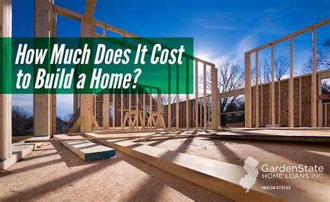 how much to build a new home cost to build a home garden state home loans