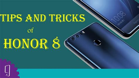 8 Tips On Being A Of Honor by Huawei Honor 8 Tips Tricks