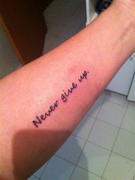 never give up tattoo on wrist quot never give up quot tattoos and piercings pinterest