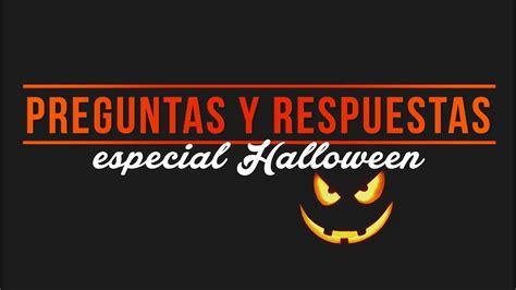 preguntas y respuestas de halloween preguntas y respuestas especial halloween youtube