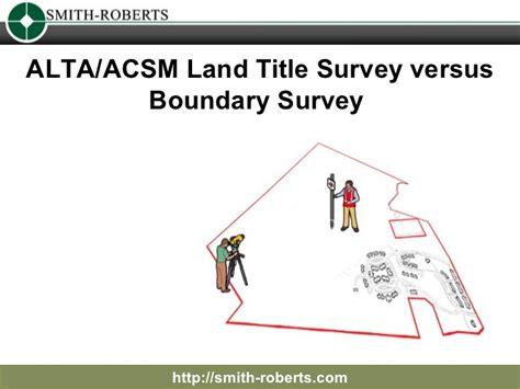 alta survey table alta acsm land title survey versus boundary survey
