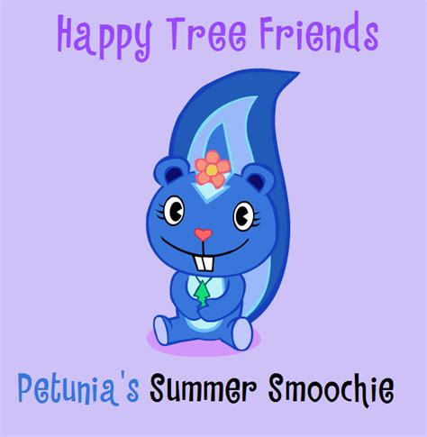 happy tree friends s day happy tree friends petunia s summer smoochie by bunny