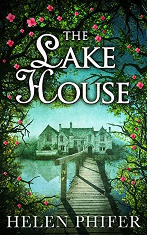 the lake house book the lake house annie graham 4 by helen phifer reviews discussion bookclubs