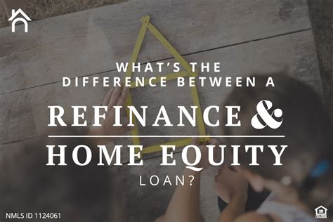 what s the difference between a refinance and a home