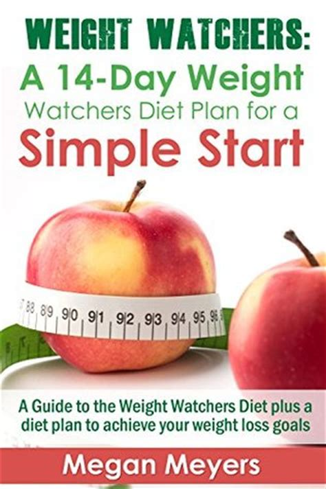 Weight Watchers Diet Review by Weight Watchers A 14 Day Weight Watchers Diet Plan For A