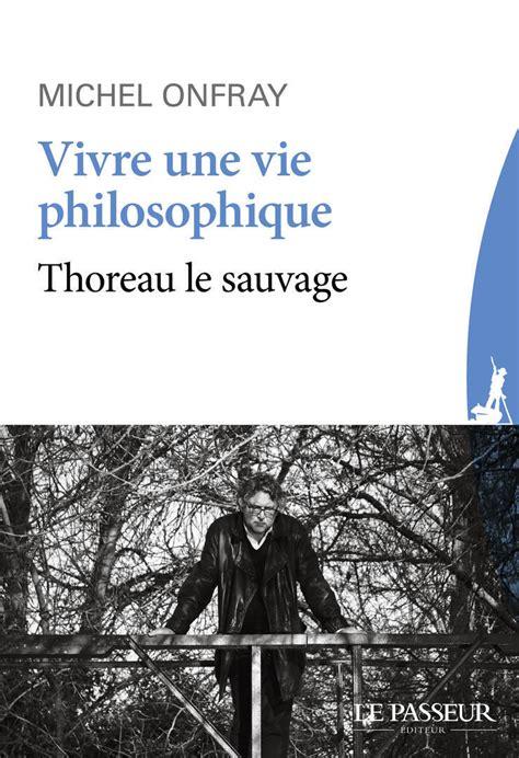 vivre une vie philosophique 236890543x le passeur 201 diteur vivre une vie philosophique
