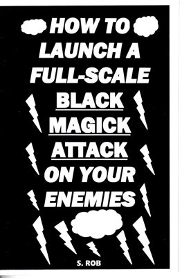 magick to enemies and rivals books how to launch a scale black magick attack on your