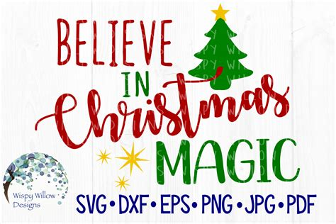 the magical christmas creative 1539967875 believe in christmas magic graphic by wispywillowdesigns creative fabrica