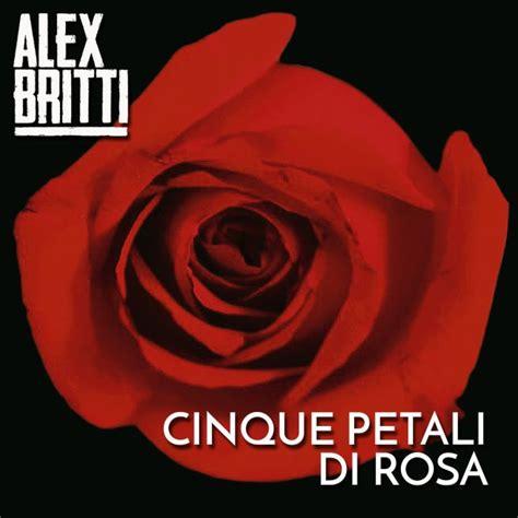 alex britti una volta testo alex britti cinque petali di rosa testo e audio