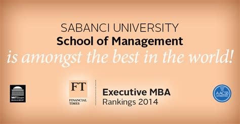 Best Executive Mba Schools In The World by Sabanci School Of Management Is Among The Best In The