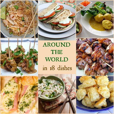 foods from around the world around the world in 18 dishes