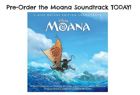 film moana with sound pre order disney s moana soundtrack today moana disney